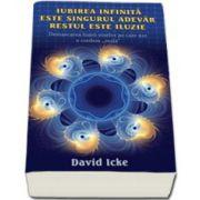 David Icke, Iubirea infinita este singurul adevar, restul este iluzie