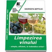Limpezirea vinului - Simplu, eficient, la indemana oricui (Georgeta Septilici)