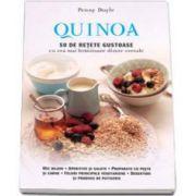 Quinoa. 50 de retete gustoase cu cea mai hranitoare dintre cereale. Mic dejun, aperitive si salate, preparate cu peste si carne, feluri principale vegetariene, deserturi si produse de patiserie