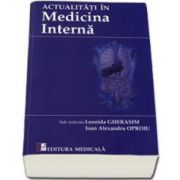 Actualitati in Medicina Interna. Sub redactia Leonida Gherasim si Ioan Alexandru Oproiu