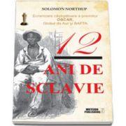 Povestea lui Solomon Northup. 12 ani de sclavie