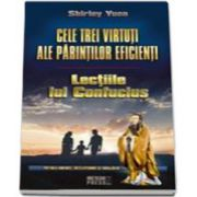 Cele trei virtuti ale parintilor eficienti. Lectiile lui Confucius