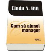 Cum sa ajungi manager