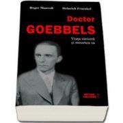 Doctor Goebbels. Viata sinistra si moartea sa
