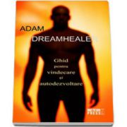 Dreamhealer. Ghid pentru vindecare si autodezvoltare
