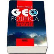 Silviu Negut, Geopolitica. Universul puterii