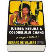 Iubirea nebuna a colonelului Chang (Colectia SAS numarul 126)