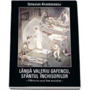 Langa Valeriu Gafencu, Sfantul inchisorilor. Marturia unui fost socialist