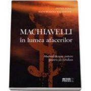 Machiavelli in lumea afacerilor. Manual despre putere pentru uz cotidian (Noll Peter)