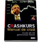 Manual de criza. Cum sa va gestionati banii