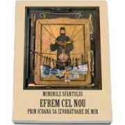 Minunile Sfantului Efrem cel Nou