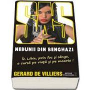 Nebunii din Benghazi - Colectia SAS