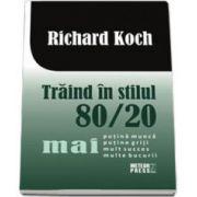 Traind in stilul 80/20