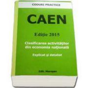CAEN editie 2015. Clasificarea activitatilor din economia nationala (explicat si detaliat)