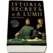 Istoria secreta a lumii (Editie, paperback)