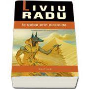 La galop prin piramida (Al doilea volum din seria TARAVIK)