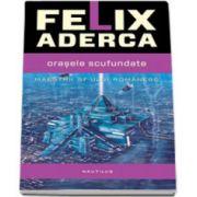 Orasele scufundate (Felix Aderca)