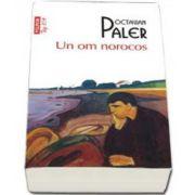 Un om norocos - Octavian Paler - Editie Top 10