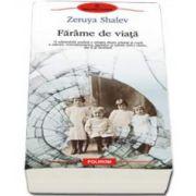Zeruya Shalev, Farime de viata - Traducere din limba ebraica de Ioana Petridean