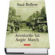 Aventurile lui Augie March (Editie Cartonata)