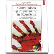 Comunism si represiune in Romania. Istoria tematica a unui fratricid national