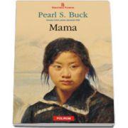 Mama (Traducere din limba engleza de Ioana Oprica)