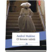 O femeie iubita. Traducere din limba franceza de Daniel Nicolescu