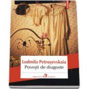 Povesti de dragoste - Traducere din limba rusa de Antoaneta Olteanu