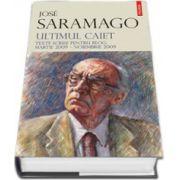 Ultimul caiet. Texte scrise pentru blog: martie 2009 - noiembrie 2009 (Editie Cartonata)