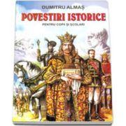 Dumitru Almas, Povestiri istorice, pentru copii si scolari