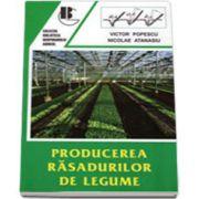 Producerea rasadurilor de legume - Editia a II-a, Revazuta (Victor Popescu)