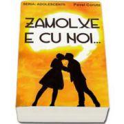 Pavel Corut, Zamolxe e cu noi... Seria Adolescentii