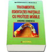 Andrei Ionescu, Tratamentul edentatiei partiale cu proteze mobile. Clinica si tehnica de laborator