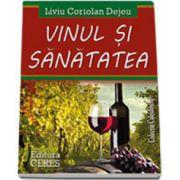 Vinul si sanatatea (Coriolan Liviu Dejeu)