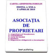 Asociatia de proprietari (Cartea administratorului), Editia a XXI-a - Actualizata la 5 aprilie 2015