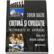 Sorin Baciu, Cultura si civilizatie. Instrumente de abordare