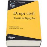 Drept civil. Teoria obligatiilor - Iosif Robi Urs si Petruta Elena Ispas