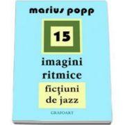 Marius Popp - 15 imagini ritmice. Fictiuni de jazz