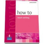 Jeremy Harmer, How to teach writing