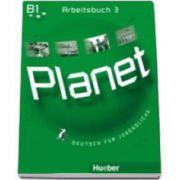 Planet 3 Arbeitsbuch (B1). Caiet de germana pentru clasa a 7-a - Deutsch fur Jugendliche