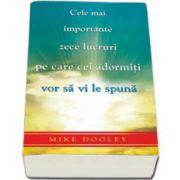 Mike Dooley, Cele mai importante zece lucruri pe care cei adormiti vor sa vi le spuna