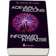 Steven M. Greer, Adevarul ascuns. Informatii interzise