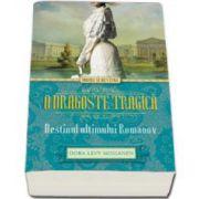 Levy Dora Mossanen, O dragoste tragica. Destinul ultimului Romanov