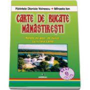 Carte de bucate manastiresti (Retete de post, de dulce, cu si fara carne)