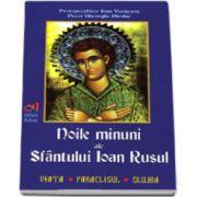 Noile minuni ale Sfantului Ioan Rusul