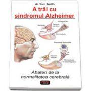 A trai cu sindromul Alzheimer