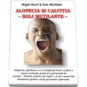 Nigel Hunt, Alopecia si calvitia. Boli mutilante