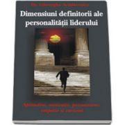 Dimensiuni definitorii ale personalitatii liderului