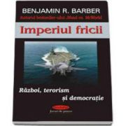 Imperiul fricii. Razboi, terorism si democratie (Barber Benjamin)