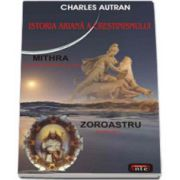 Istoria ariana a crestinismului - Mithra • Zoroastru